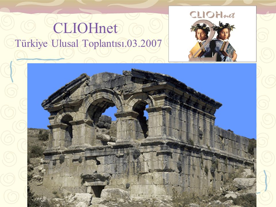 CLIOHnet Türkiye Ulusal Toplantısı.03.2007