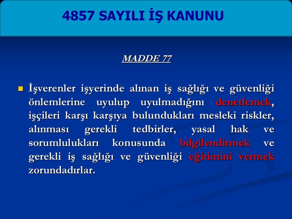 4857 SAYILI İŞ KANUNU MADDE 77.