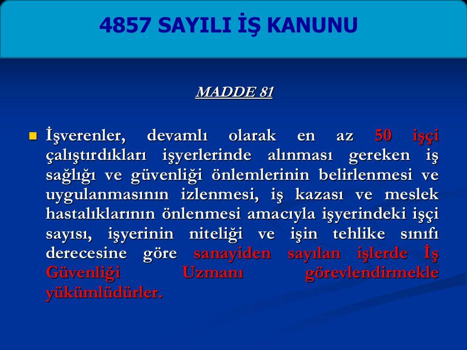 4857 SAYILI İŞ KANUNU MADDE 81.