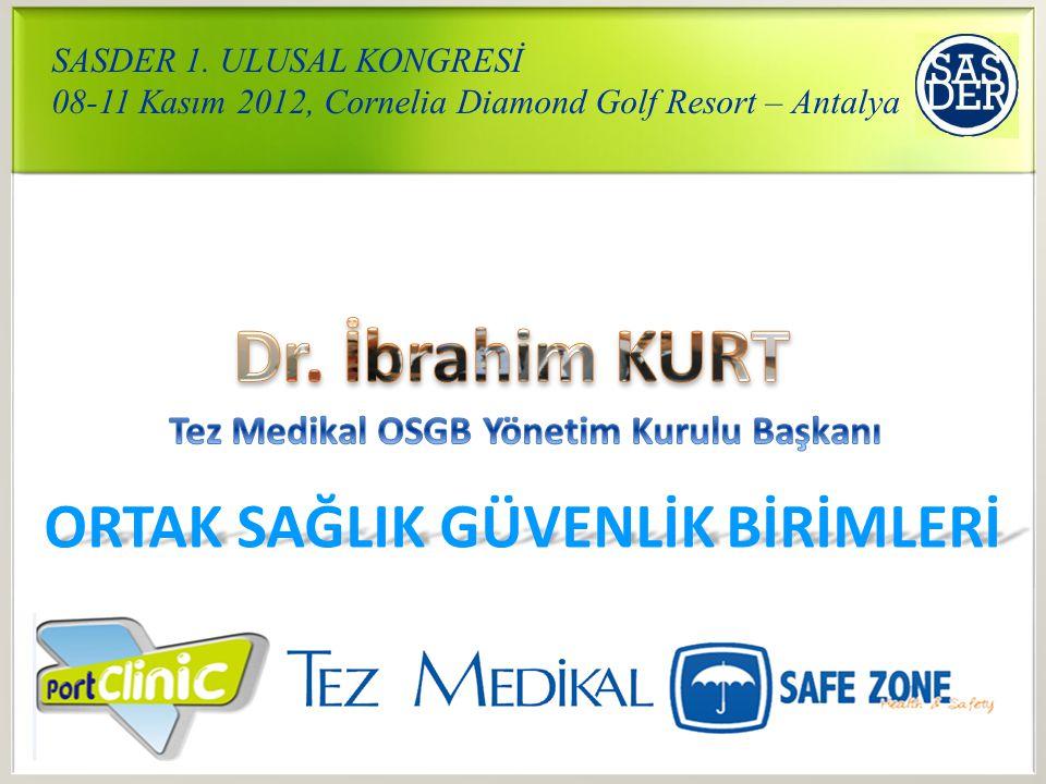 Dr. İbrahim KURT ORTAK SAĞLIK GÜVENLİK BİRİMLERİ