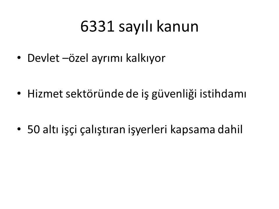 6331 sayılı kanun Devlet –özel ayrımı kalkıyor