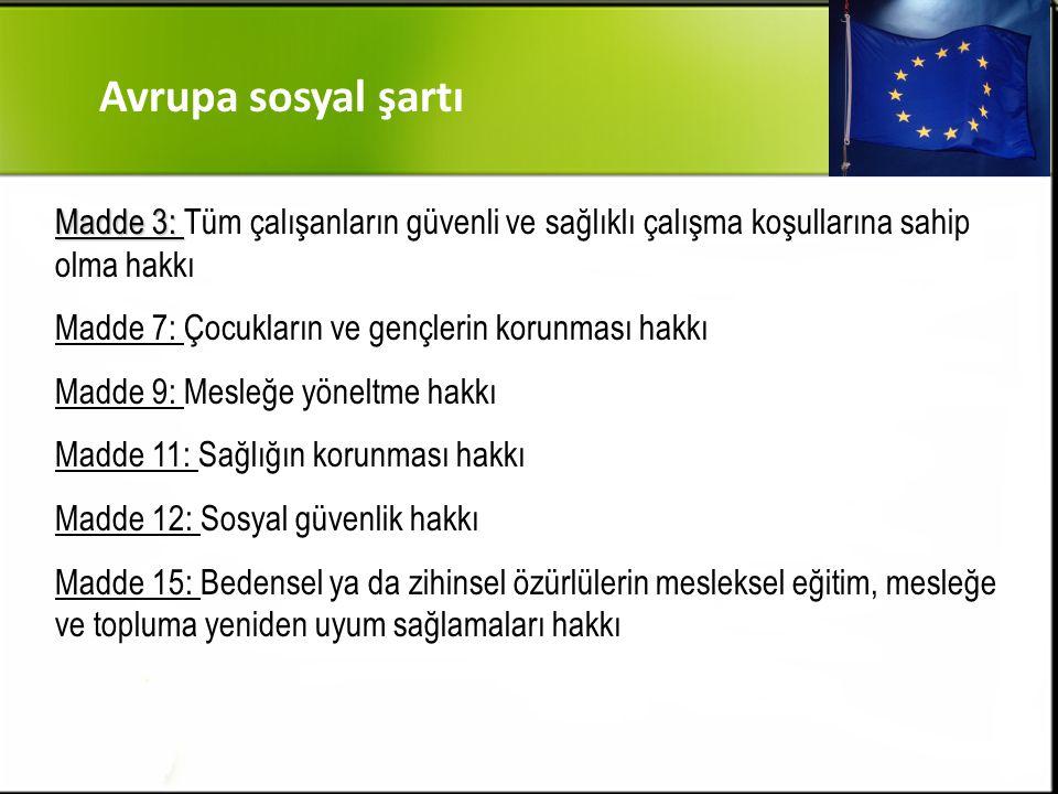 Avrupa sosyal şartı Madde 3: Tüm çalışanların güvenli ve sağlıklı çalışma koşullarına sahip olma hakkı.