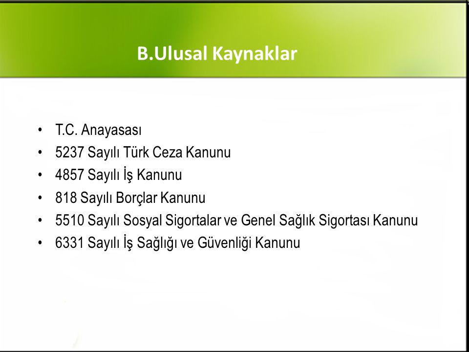 B.Ulusal Kaynaklar T.C. Anayasası 5237 Sayılı Türk Ceza Kanunu