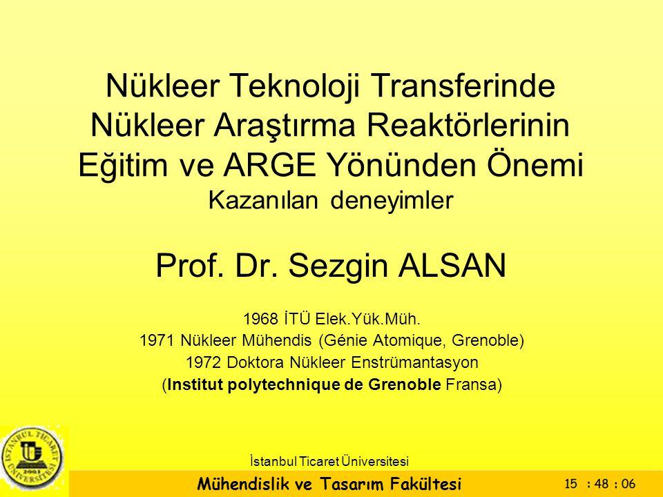 Nükleer Teknoloji Transferinde Nükleer Araştırma Reaktörlerinin Eğitim ve ARGE Yönünden Önemi Kazanılan deneyimler