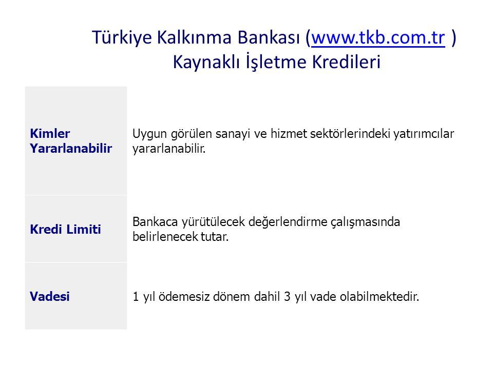Türkiye Kalkınma Bankası (www.tkb.com.tr ) Kaynaklı İşletme Kredileri