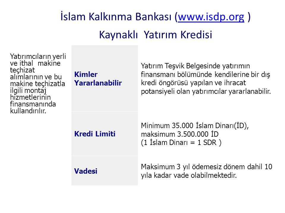 İslam Kalkınma Bankası (www.isdp.org ) Kaynaklı Yatırım Kredisi