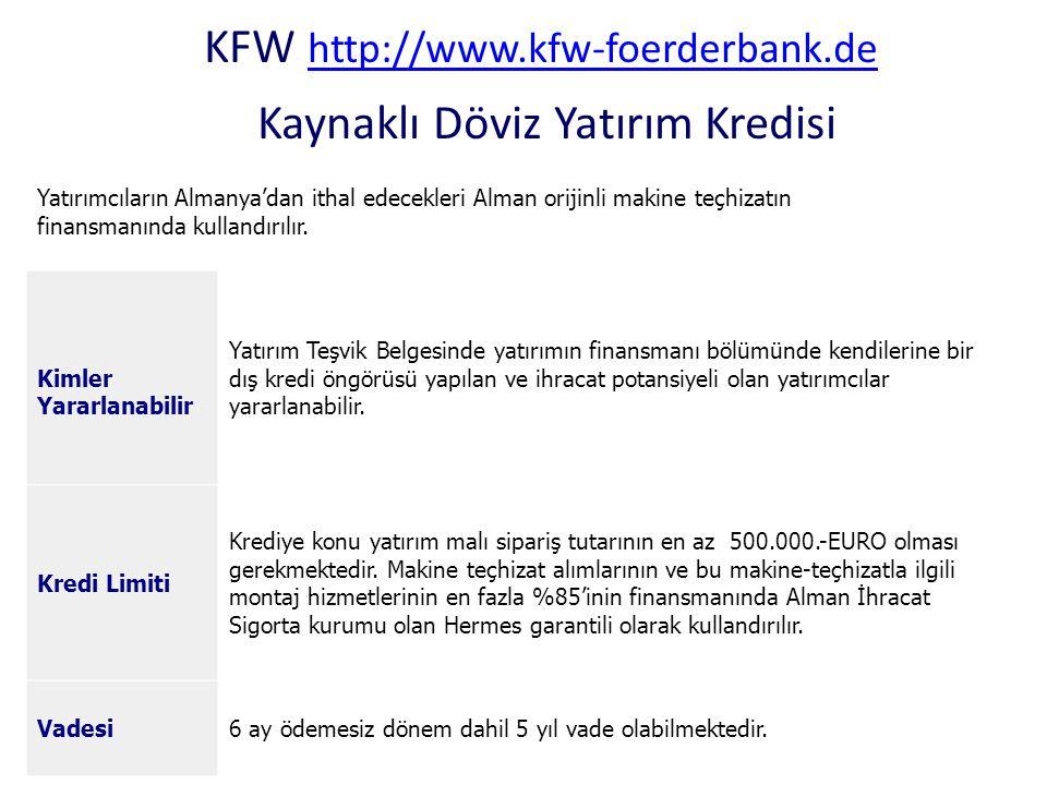 KFW http://www.kfw-foerderbank.de Kaynaklı Döviz Yatırım Kredisi