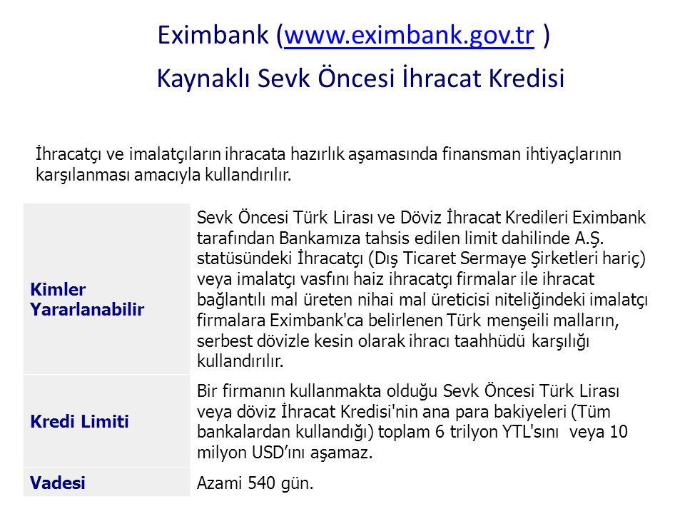 Eximbank (www.eximbank.gov.tr ) Kaynaklı Sevk Öncesi İhracat Kredisi