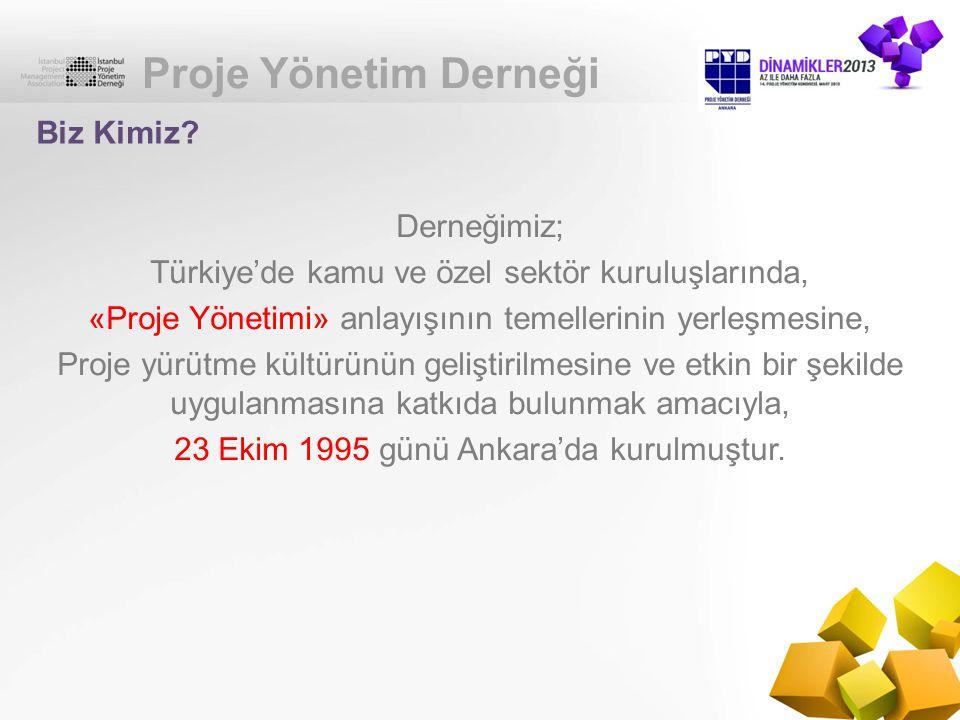 Proje Yönetim Derneği Biz Kimiz Derneğimiz;