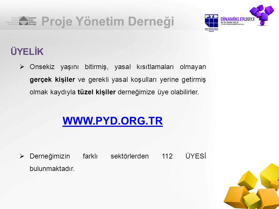 Proje Yönetim Derneği WWW.PYD.ORG.TR ÜYELİK