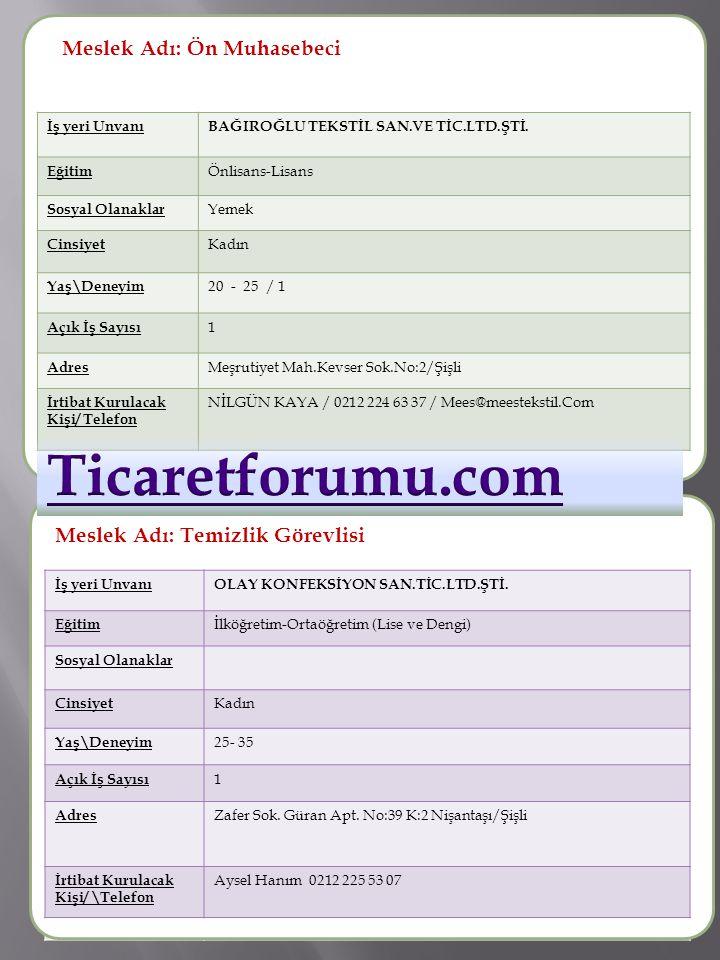 Ticaretforumu.com Meslek Adı : Meslek Adı: Ön Muhasebeci Meslek Adı :
