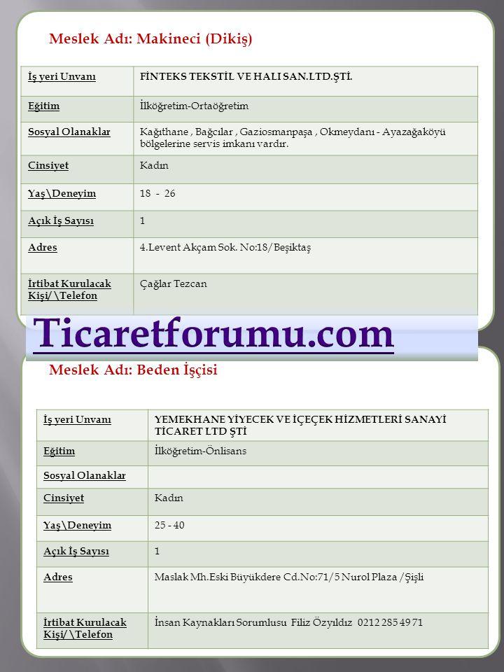 Ticaretforumu.com Meslek Adı: Makineci (Dikiş) Meslek Adı :