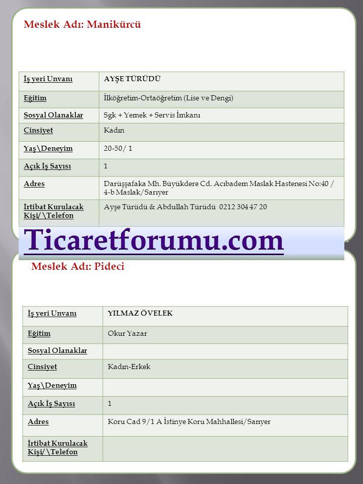 Ticaretforumu.com Meslek Adı: Manikürcü Meslek Adı :