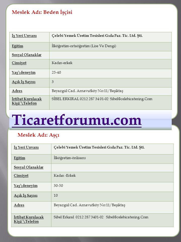 Ticaretforumu.com Meslek Adı: Beden İşçisi Meslek Adı : Meslek Adı :