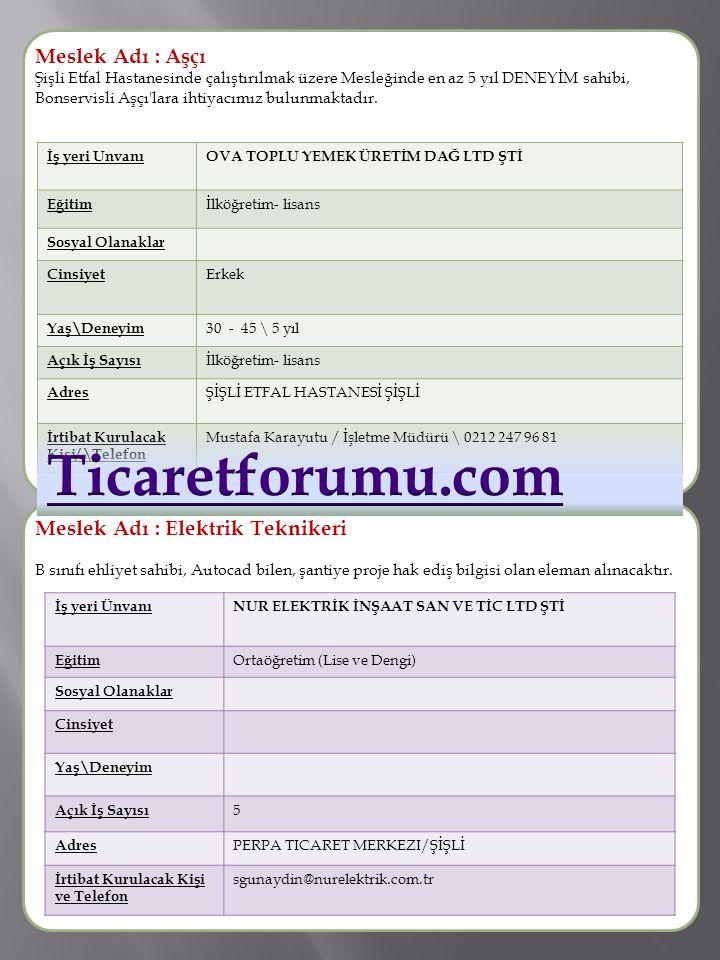 Ticaretforumu.com Meslek Adı : Aşçı Meslek Adı : Elektrik Teknikeri