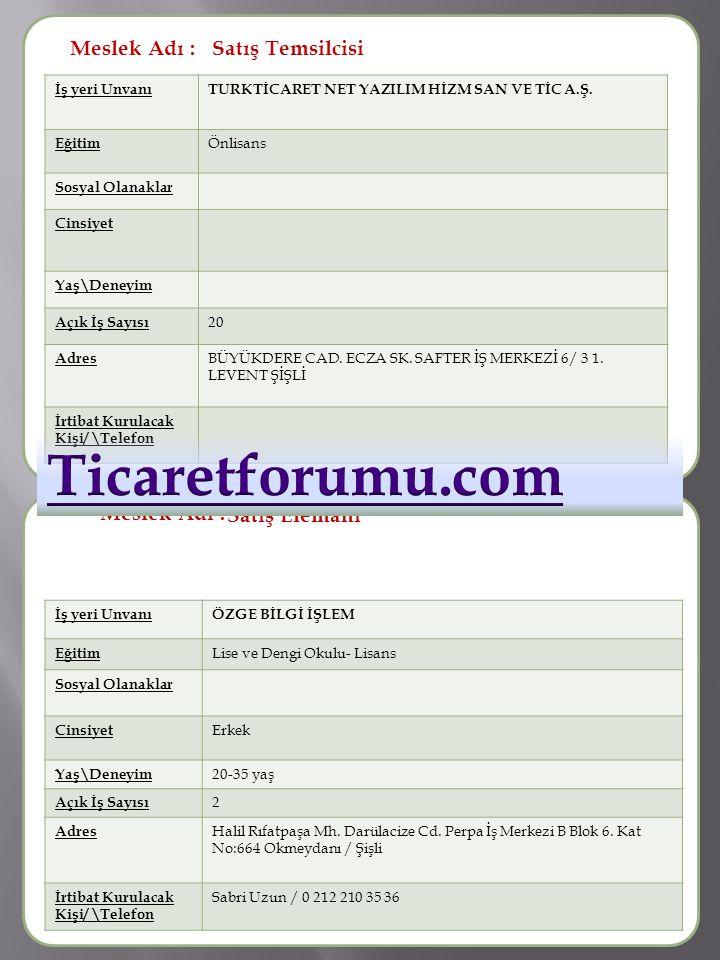 Ticaretforumu.com Meslek Adı : Satış Temsilcisi Meslek Adı :