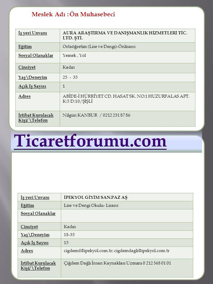 Ticaretforumu.com Meslek Adı : Ön Muhasebeci Meslek Adı :