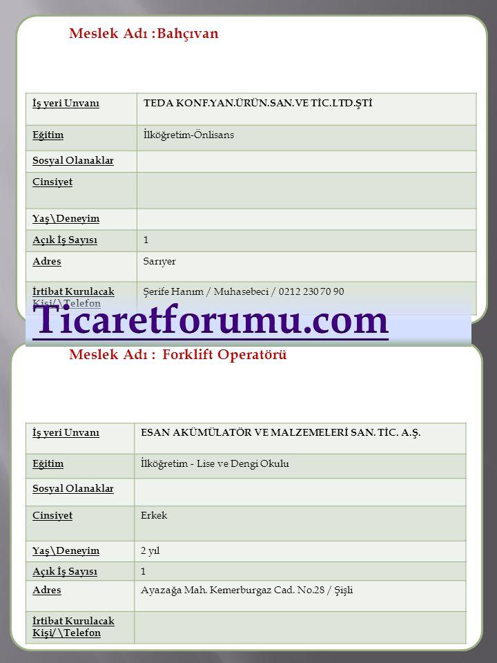 Ticaretforumu.com Meslek Adı : Bahçıvan Meslek Adı :