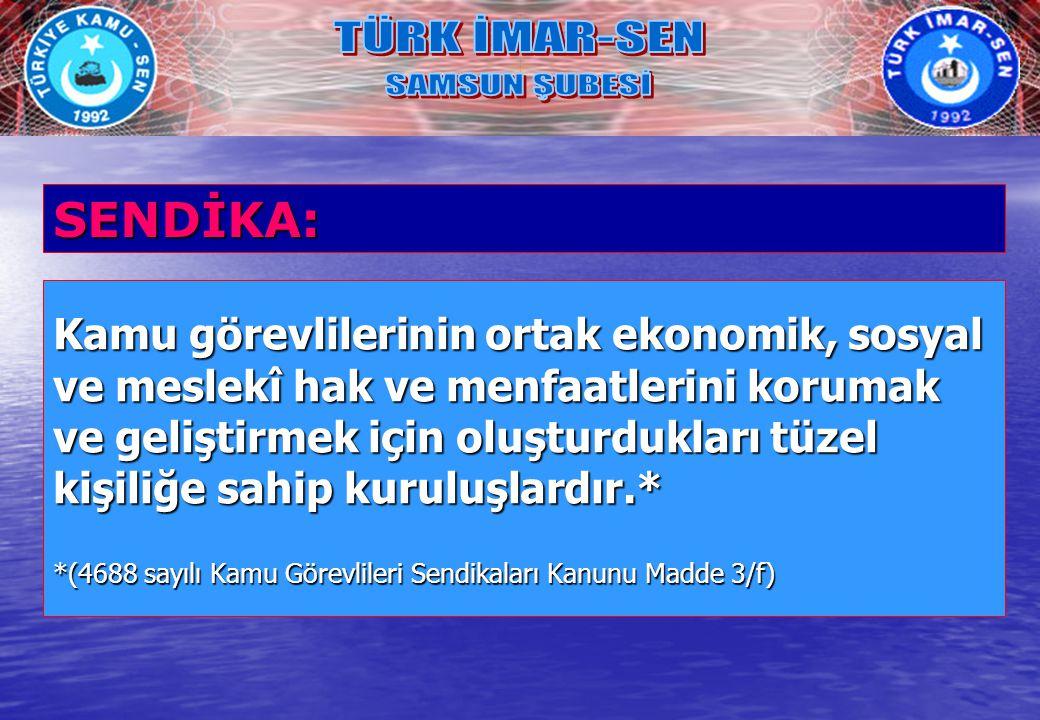 TÜRK İMAR-SEN SAMSUN ŞUBESİ SENDİKA: