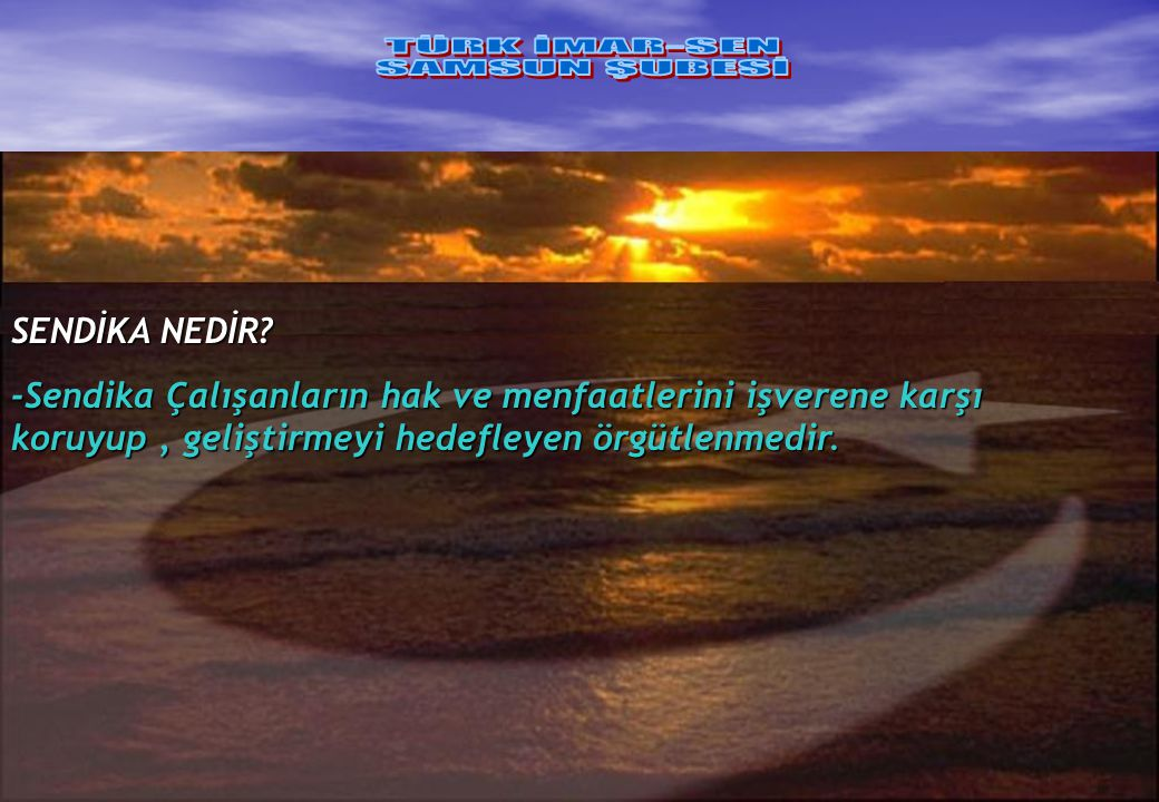 TÜRK İMAR-SEN SAMSUN ŞUBESİ SENDİKA NEDİR