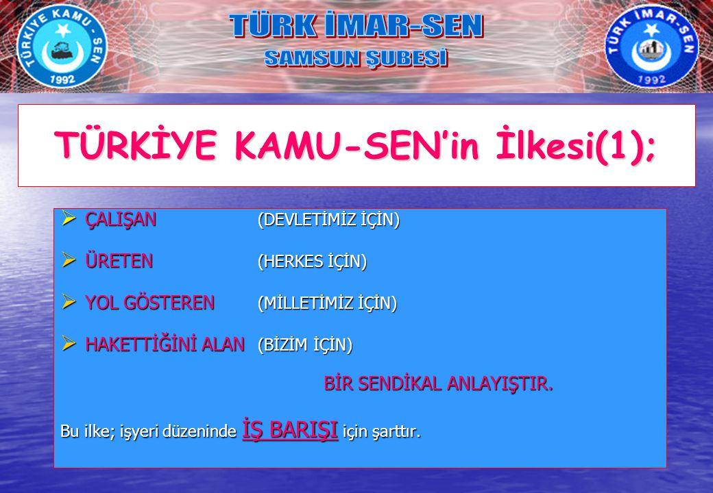 TÜRKİYE KAMU-SEN'in İlkesi(1);