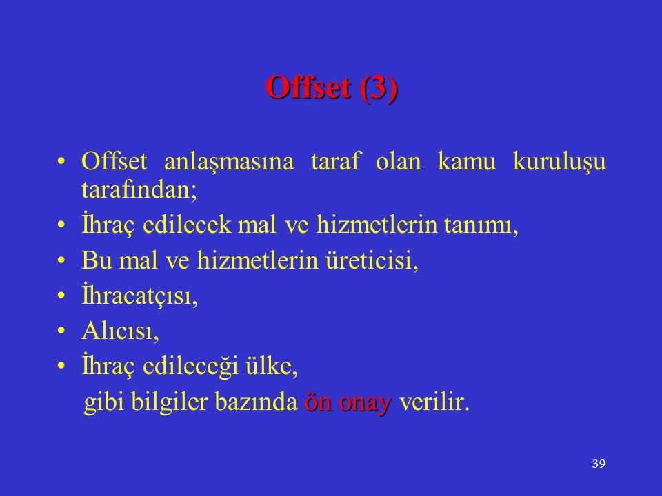 Offset (3) Offset anlaşmasına taraf olan kamu kuruluşu tarafından;