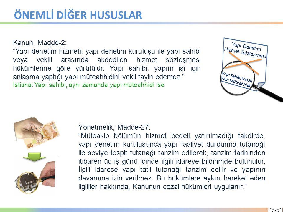 ÖNEMLİ DİĞER HUSUSLAR Kanun; Madde-2: