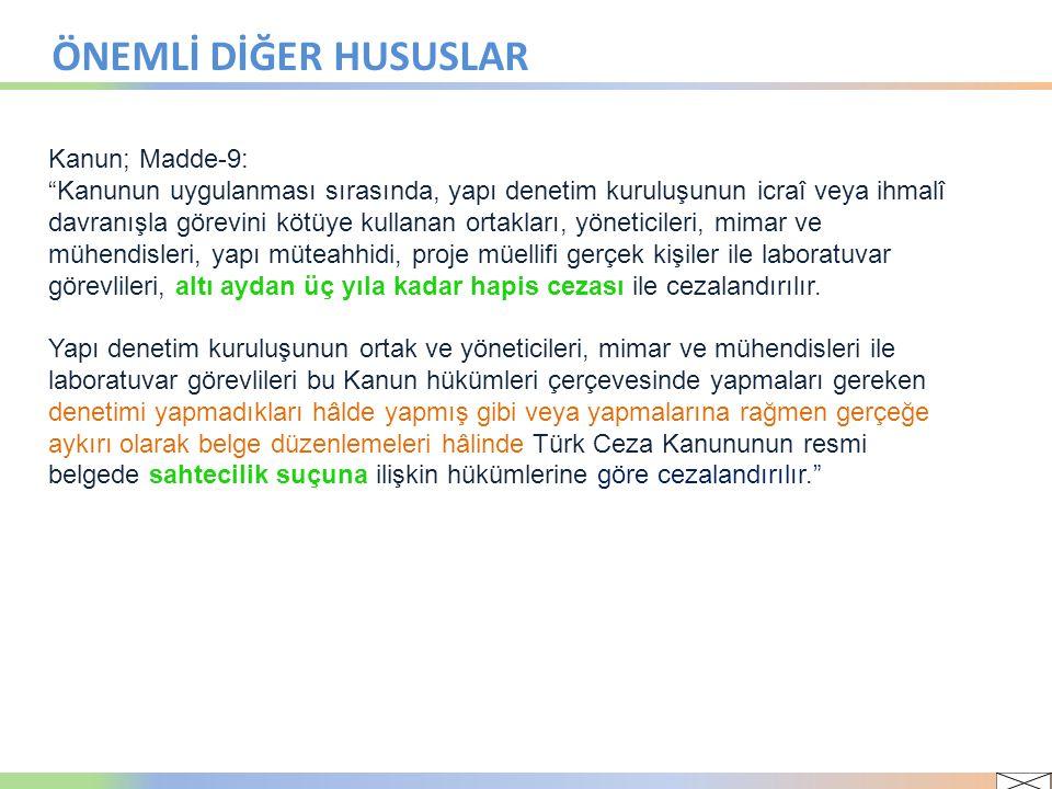 ÖNEMLİ DİĞER HUSUSLAR Kanun; Madde-9: