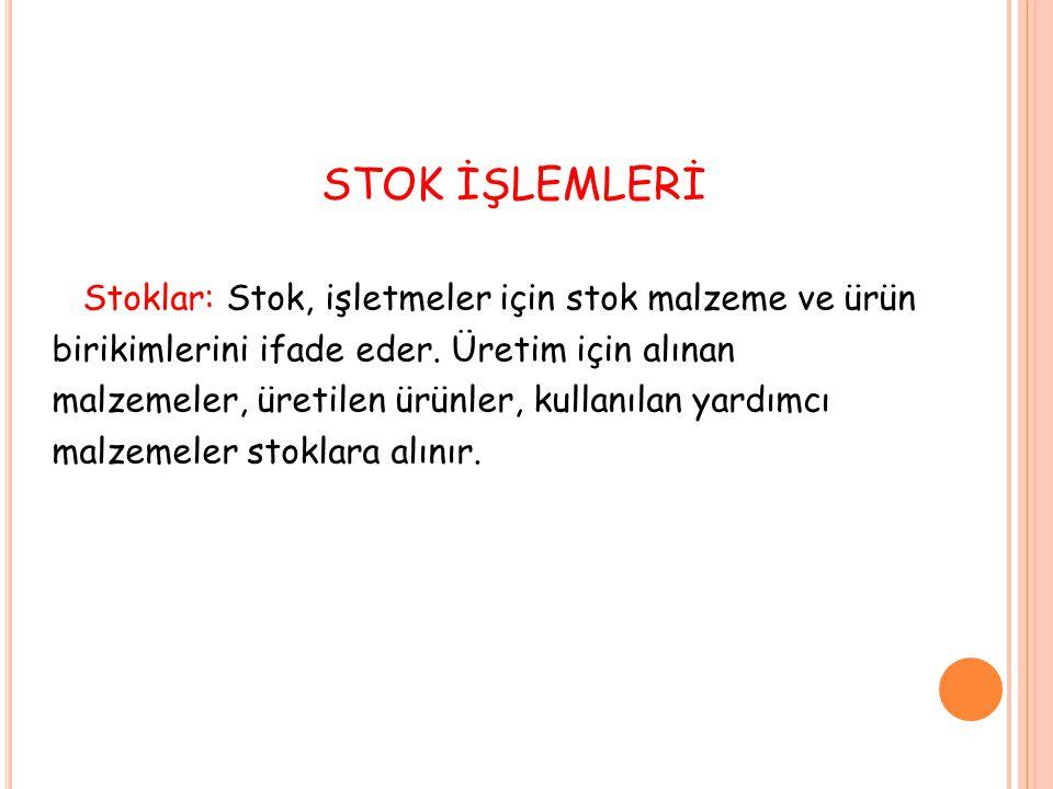 STOK İŞLEMLERİ