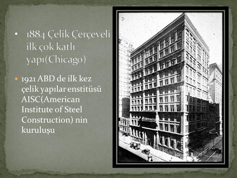 1884 Çelik Çerçeveli ilk çok katlı yapı(Chicago)