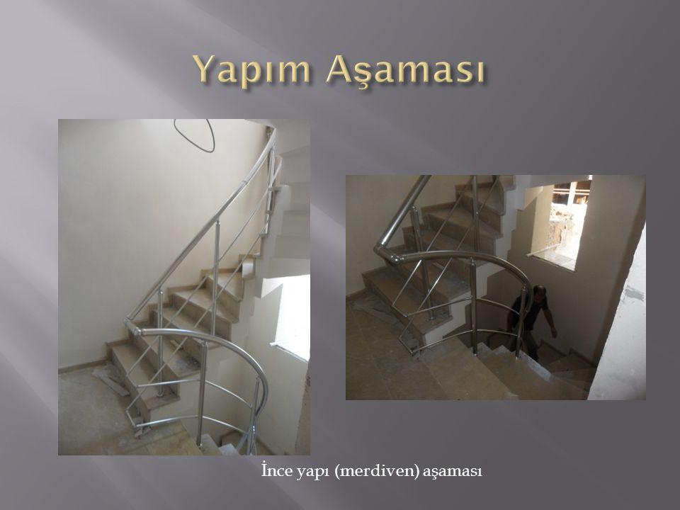 Yapım Aşaması İnce yapı (merdiven) aşaması