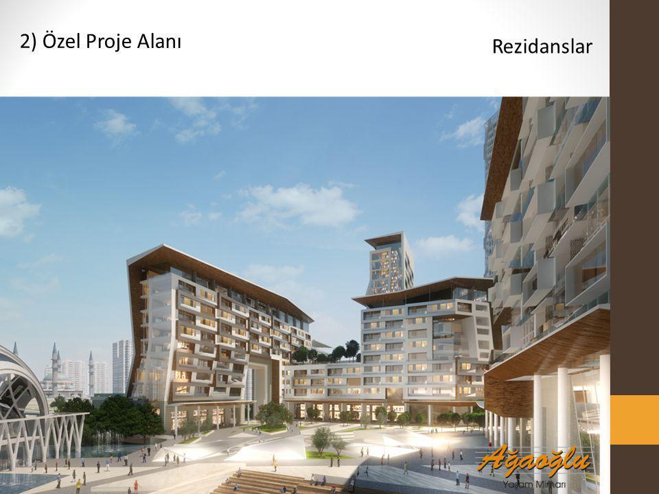 2) Özel Proje Alanı Rezidanslar