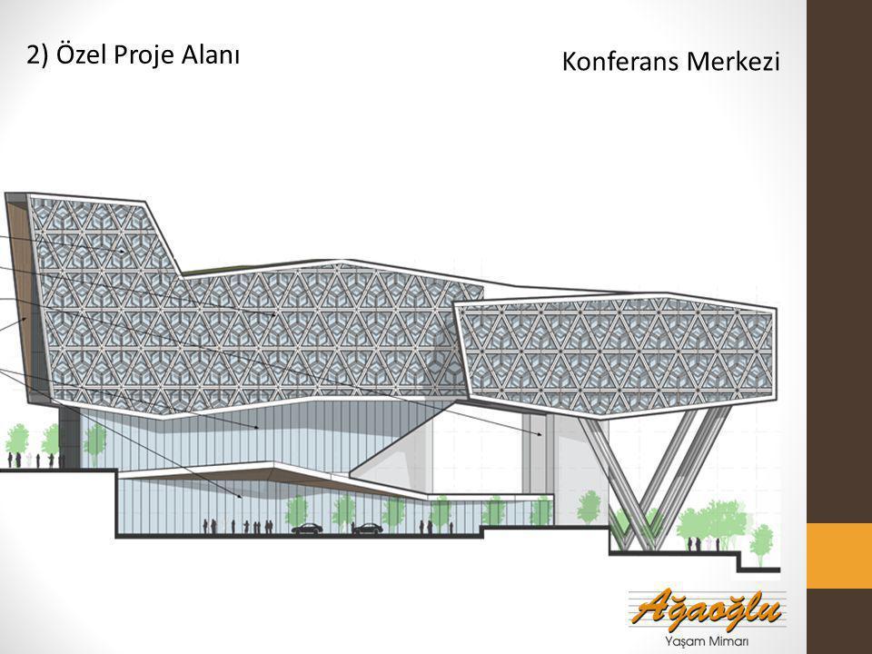 2) Özel Proje Alanı Konferans Merkezi