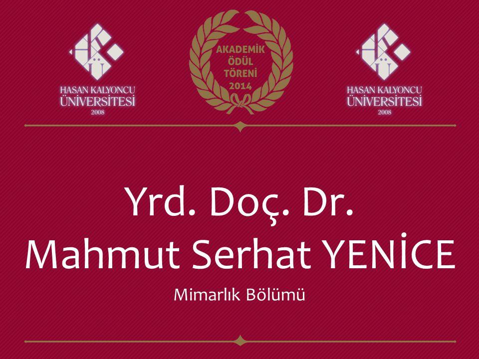 Yrd. Doç. Dr. Mahmut Serhat YENİCE