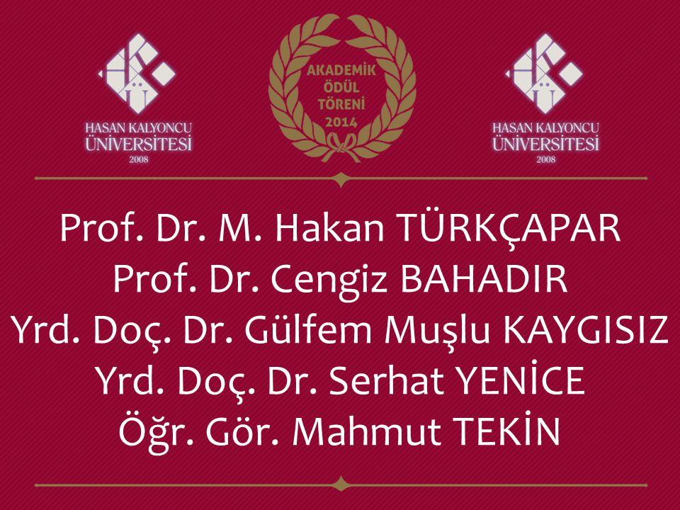 Prof. Dr. M. Hakan TÜRKÇAPAR Prof. Dr. Cengiz BAHADIR