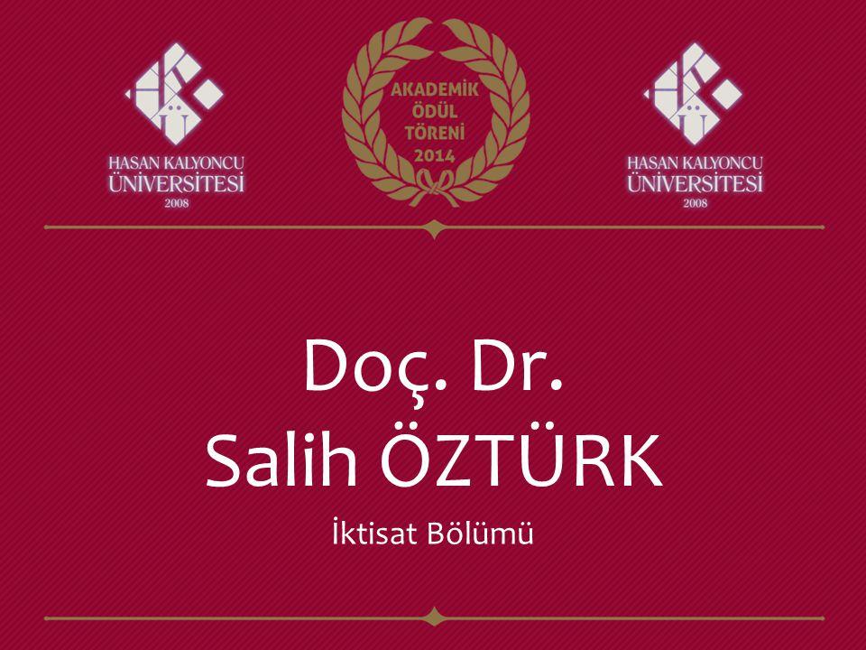 Doç. Dr. Salih ÖZTÜRK İktisat Bölümü