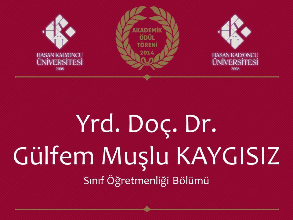 Yrd. Doç. Dr. Gülfem Muşlu KAYGISIZ