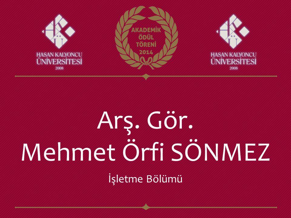 Arş. Gör. Mehmet Örfi SÖNMEZ
