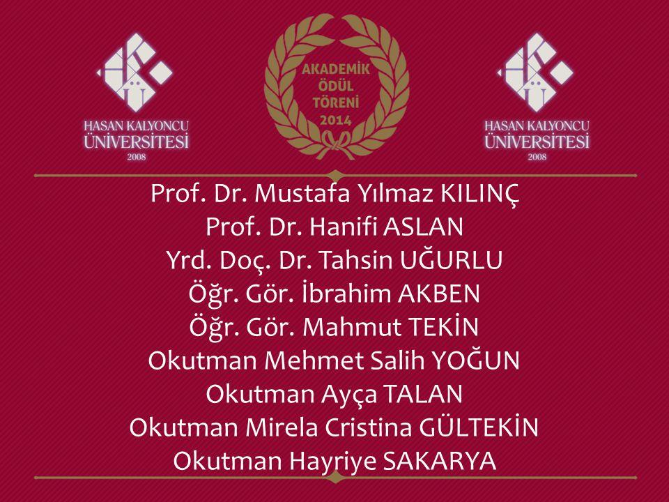 Prof. Dr. Mustafa Yılmaz KILINÇ Prof. Dr. Hanifi ASLAN