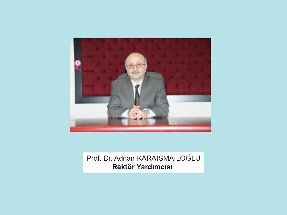 Prof. Dr. Adnan KARAİSMAİLOĞLU