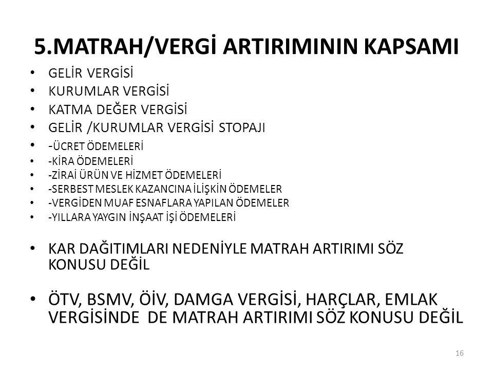 5.MATRAH/VERGİ ARTIRIMININ KAPSAMI