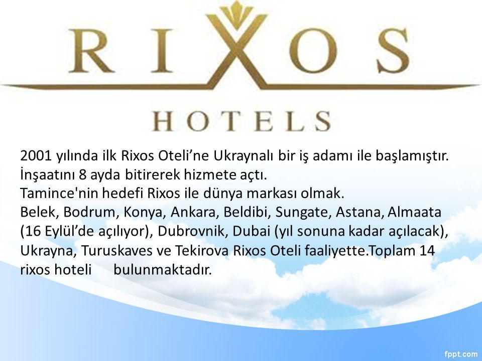 2001 yılında ilk Rixos Oteli'ne Ukraynalı bir iş adamı ile başlamıştır