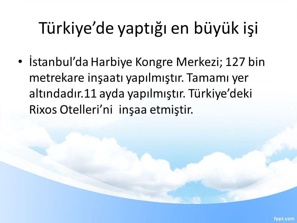 Türkiye'de yaptığı en büyük işi