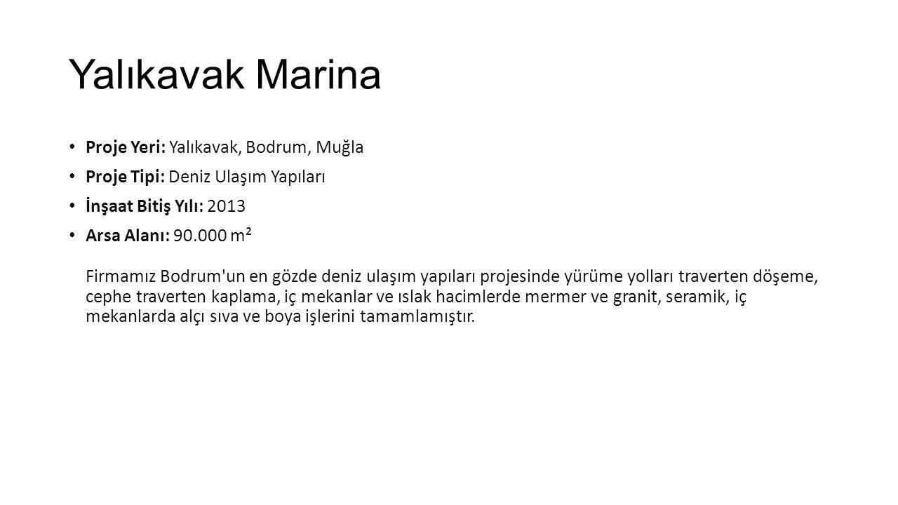 Yalıkavak Marina Proje Yeri: Yalıkavak, Bodrum, Muğla