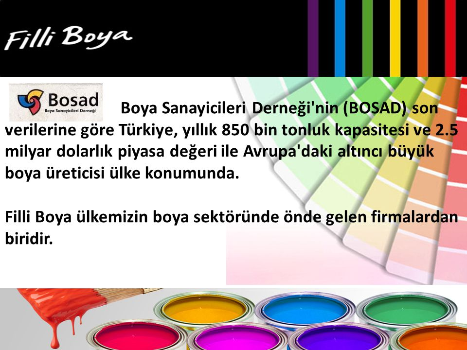 Filli Boya ülkemizin boya sektöründe önde gelen firmalardan biridir.