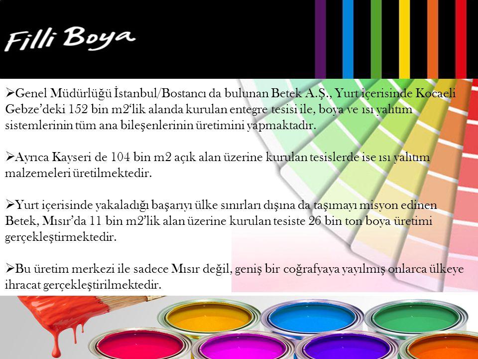 Genel Müdürlüğü İstanbul/Bostancı da bulunan Betek A. Ş