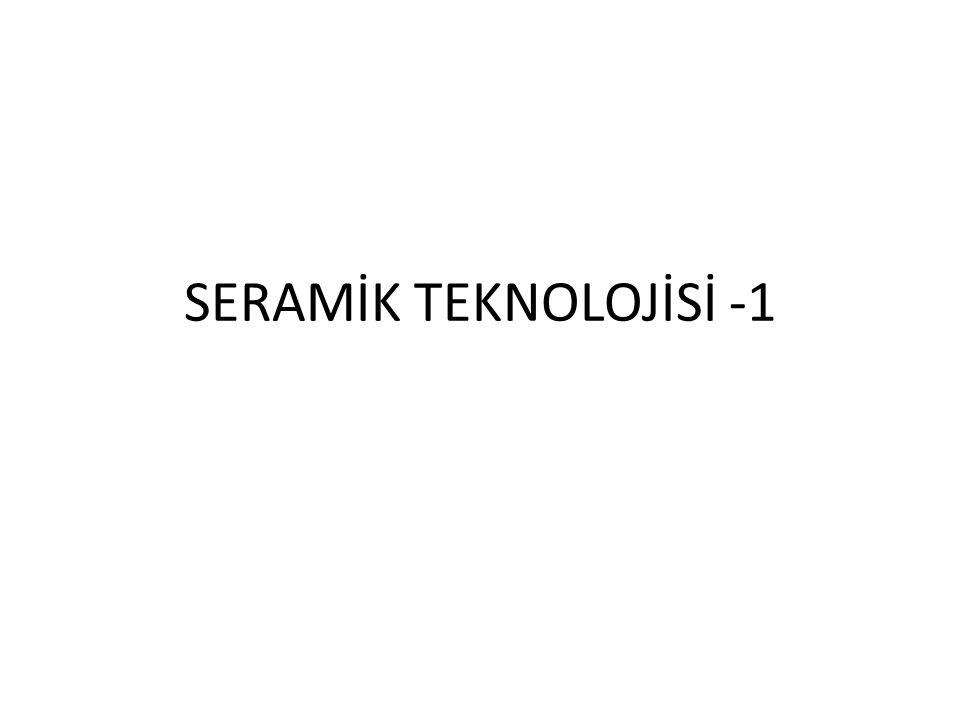 SERAMİK TEKNOLOJİSİ -1