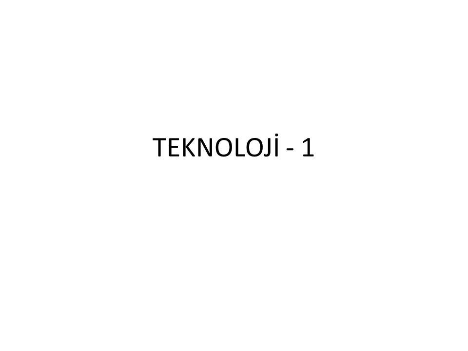 TEKNOLOJİ - 1