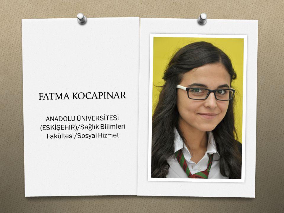 FATMA KOCAPINAR ANADOLU ÜNİVERSİTESİ (ESKİŞEHİR)/Sağlık Bilimleri Fakültesi/Sosyal Hizmet