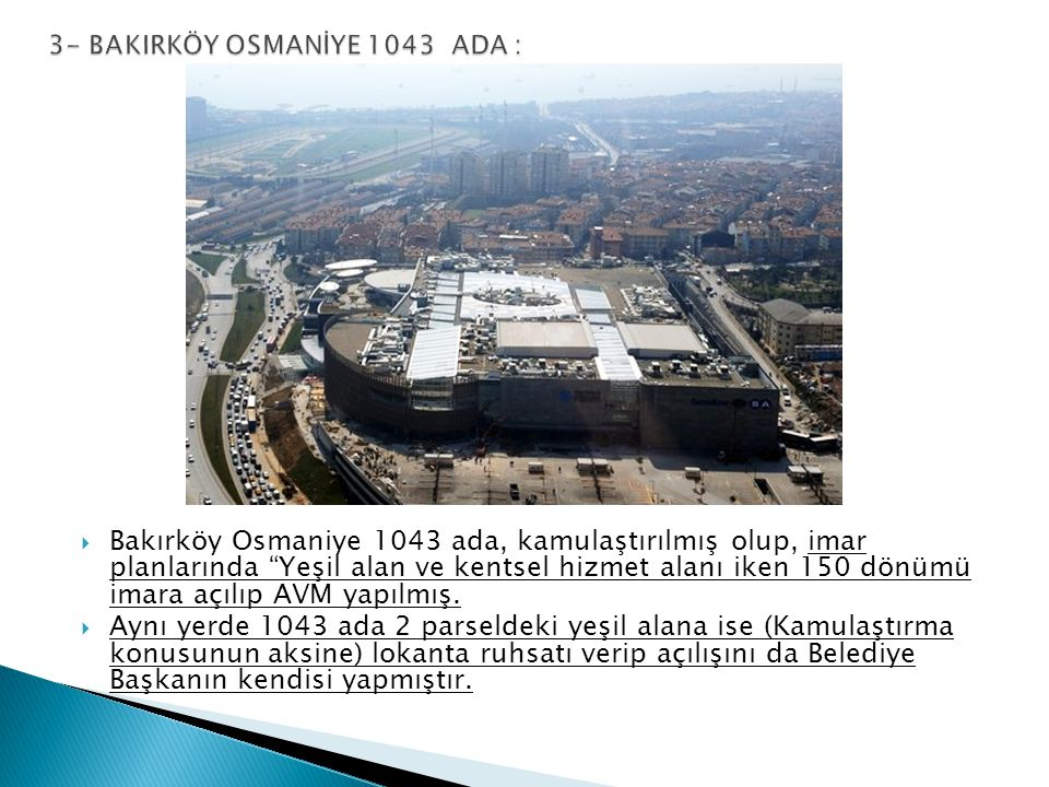 3- BAKIRKÖY OSMANİYE 1043 ADA :